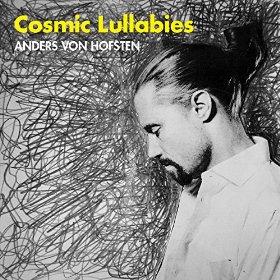 ANDERS VON HOFFSTEN - COSMIC LULLABIES