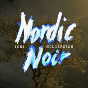 Toni Holgersson - Nordic Noir