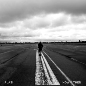 PLASI - NOW & THEN