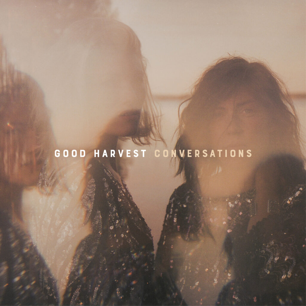GOOD HARVEST CONVERSATIONS